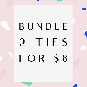 Get any 2 ties of your choice for $8